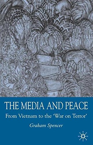 The Media and Peace: From Vietnam to the 'War on Terror' by Brand: Palgrave Macmillan