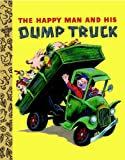 img - for The Happy Man and His Dump Truck (Little Golden Treasures) book / textbook / text book