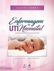 Enfermagem na uti neonatal-assistência ao recém-nascido de alto risco