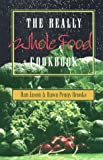 The Really Whole Food Cookbook, Dan Jason and Dawn P. Brooks, 1550171178