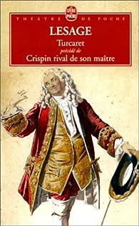 Turcaret, suivi de 'Crispin rival de son Maître' par Alain-René Lesage