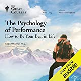 The Psychology of Performance: How to Be Your Best in Life -  The Great Courses