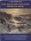 The Seascape Painter's Problem Book, E. John Robinson, 0823047377