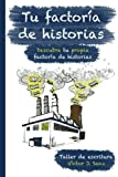Tu Factoria de Historias, Víctor Sanz, 149954622X