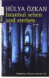 Istanbul sehen und sterben -: Kommissar Özakins zweiter Fall - Roman