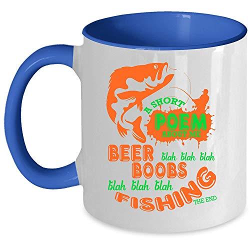 I Love Fishing Coffee Mug, A Short Poem About Me Beer Fishing Accent Mug (Accent Mug - Blue) ()