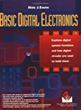 Basic Digital Electronics: Explains digital systems functions and how digital circuits are used to build