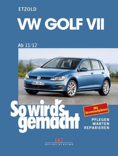 VW Golf VII ab 11/12: So wird's gemacht - Band 156 (German Edition)