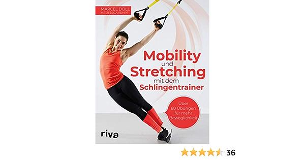 Mobility und Stretching mit dem Schlingentrainer: Über 60 ...