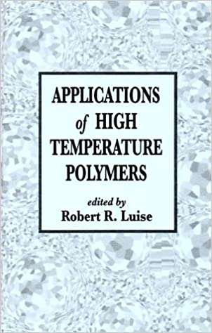 Applications of High Temperature Polymers: Characterization,