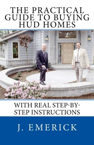 The Practical Guide to Buying HUD Homes: With Real Step-by-Step Instructions (Hud Homes)