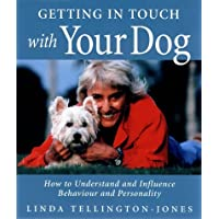 Getting in Touch with Your Dog: How to Influence Behaviour, Health and Performance: How to Understand and Influence Behaviour, Personality and Health