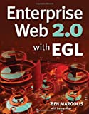 Enterprise Web 2. 0 with EGL, Ben Margolis, 1583470913