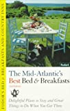 Bed and Breakfasts and Country Inns: Mid-Atlantic, Fodor's Travel Publications, Inc. Staff, 0679029753
