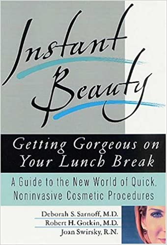 Instant Beauty : Getting Gorgeous on Your Lunch Break