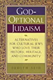God-Optional Judaism, Judith Seid, 0806521902