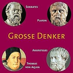 Grosse Denker: Sokrates, Platon, Aristoteles,