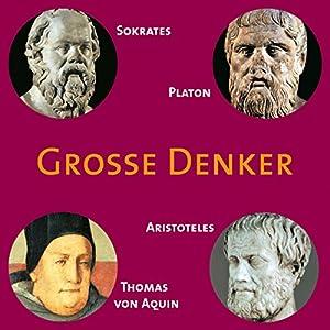 Grosse Denker: Sokrates, Platon, Aristoteles, Hörbuch