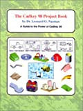 The Cadkey 98 Project Book : A Quick Guide to the Power of Cadkey 98, Nasman, Leonard O., 1880544717
