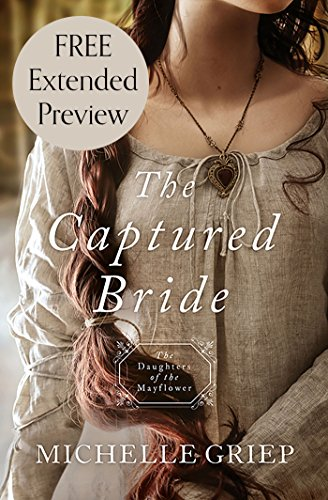 The Captured Bride (Free Preview): Daughters of the Mayflower - book 3 (Mayflower 3 Light)