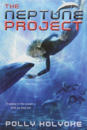 The Neptune Project by Holyoke, Polly (April 1, 2014) Paperback