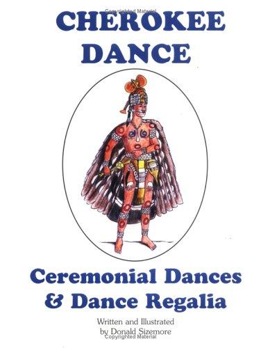 [Cherokee Dance: Ceremonial Dances & Dance Regalia] (Ethnic Dance Costume)