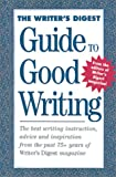The Writer's Digest Guide to Good Writing, Writer's Digest Staff, 1582971382