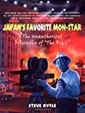 Japan's Favorite Mon-Star: The Unauthorized Biography of The Big G