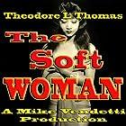 The Soft Woman Hörbuch von Theodore L. Thomas Gesprochen von: Mike Vendetti