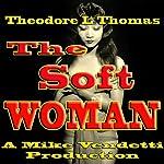 The Soft Woman   Theodore L. Thomas
