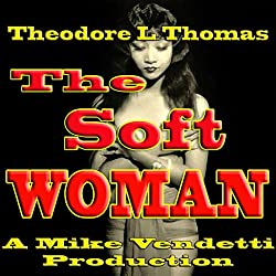The Soft Woman
