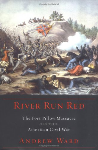 River Run Red: The Fort Pillow Massacre in the American Civil - Black Madison Rose