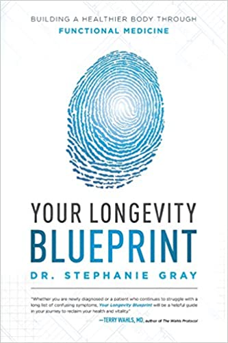 Amazon your longevity blueprint building a healthier body amazon your longevity blueprint building a healthier body through functional medicine 9781599328591 stephanie gray books malvernweather Image collections