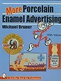 More Porcelain Enamel Advertising (Schiffer Book for Collectors)