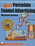 img - for More Porcelain Enamel Advertising (Schiffer Book for Collectors) book / textbook / text book