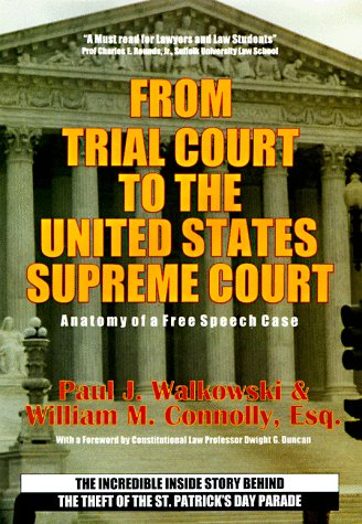 From Trial Court to the United States Supreme Court Anatomy of a Free Speech Case: The Incredible Inside Story Behind the Theft F the St. Patrick's Parade (Best Irish Pubs In Boston)