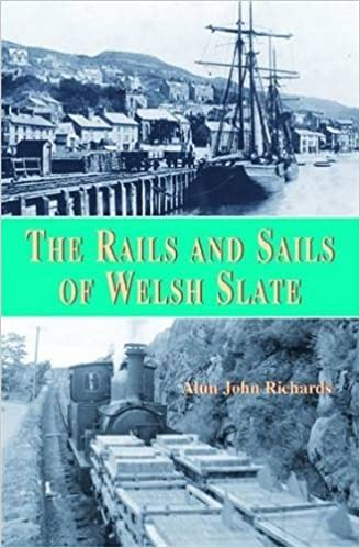 The Rails and Sails of Welsh Slate by Alun John Richards (2011-03-16)