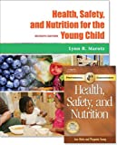 Health, Safety, and Nutrition for the Young Child: With Professional Enhancement Booklet, Lynn R. Marotz, 142832075X