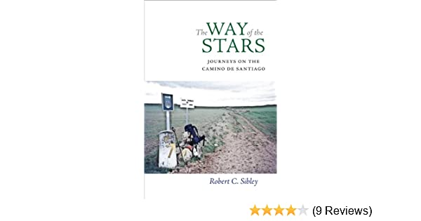 The Way of the Stars: Journeys on the Camino de Santiago