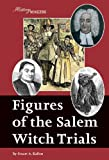 Figures of the Salem Witch Trials, Stuart A. Kallen, 1590185595