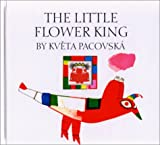 The Little Flower King, Kveta Pacovskà, 155858532X