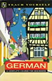 Teach Yourself German : A Complete Course for Beginners, Coggle, Paul, 0844237795