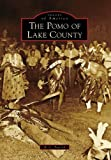 The Pomo of Lake County, K. C. Patrick, 0738556041