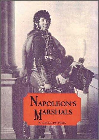Napoleon's Marshalls by R.P. Dunn-Pattison (2001-05-31)