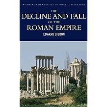 Decline & Fall of the Roman Empire (Wordsworth Classics of World Literature)
