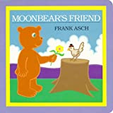 Moonbear's Friend, Frank Asch, 0671867466
