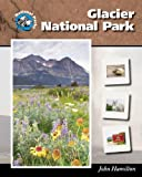 img - for Glacier National Park (National Parks) book / textbook / text book