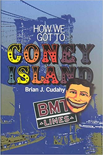 How We Got to Coney Island: The Development of Mass Transportation in Brooklyn and Kings County