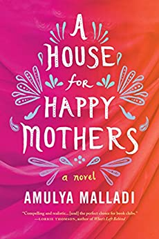 A House for Happy Mothers: A Novel by [Malladi, Amulya]