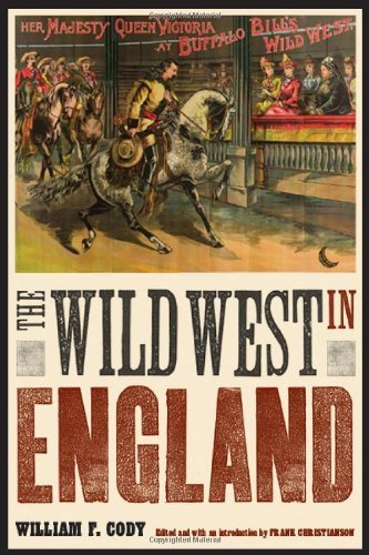 The Wild West in England (The Papers of William F.